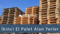 İkinci El Palet Alanlar / Alan Yerler