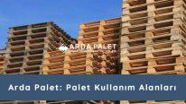 Arda Palet: Palet Kullanım Alanları